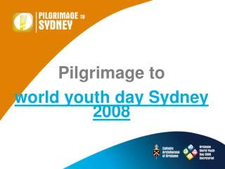 Pilgrimage to world youth day Sydney 2008