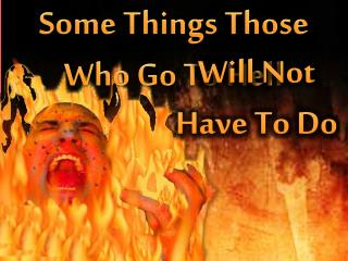 Some Things Those Who Go To Hell