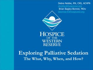 Exploring Palliative Sedation The What, Why, When, and How?