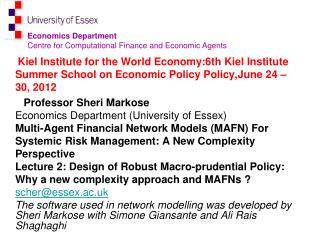 Kiel Institute for the World Economy:6th Kiel Institute Summer School on Economic Policy Policy,June 24 – 30, 2012