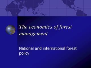 The economics of forest management
