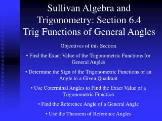 Sullivan Algebra and Trigonometry: Section 6.4 Trig Functions of General Angles