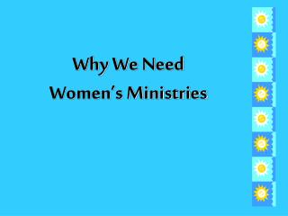 Why We Need Women's Ministries