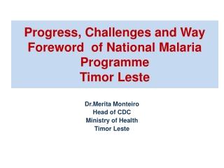 Dr.Merita Monteiro Head of CDC Ministry of Health Timor Leste