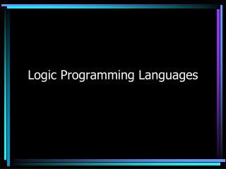 Logic Programming Languages