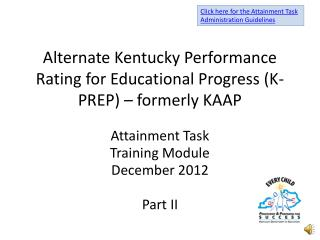 Alternate Kentucky Performance Rating for Educational Progress (K-PREP) – formerly KAAP