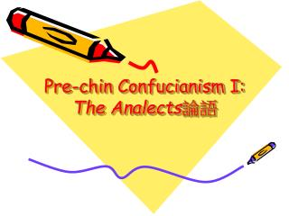 Pre-chin Confucianism I: The Analects 論語