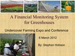 A Financial Monitoring System for Greenhouses