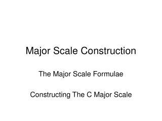 Major Scale Construction