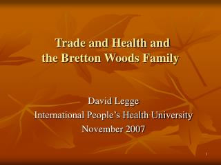 Trade and Health and the Bretton Woods Family