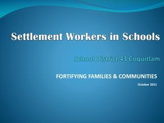 Settlement Workers in Schools School District 43 Coquitlam