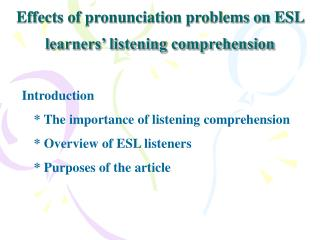 Effects of pronunciation problems on ESL learners' listening comprehension