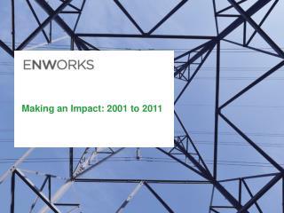 Making an Impact: 2001 to 2011