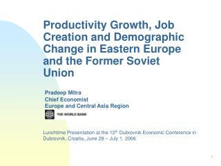 Productivity Growth, Job Creation and Demographic Change in Eastern Europe and the Former Soviet Union
