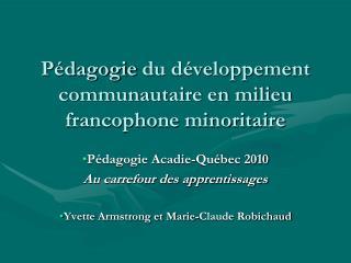 P édagogie du développement communautaire en milieu francophone minoritaire