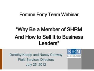 """Fortune Forty Team Webinar """"Why Be a Member of SHRM And How to Sell It to Business Leaders"""""""
