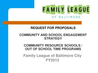 REQUEST FOR PROPOSALS COMMUNITY AND SCHOOL ENGAGEMENT STRATEGY COMMUNITY RESOURCE SCHOOLS / OUT OF SCHOOL TIME PROGRAMS