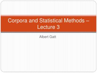 Corpora and Statistical Methods – Lecture 3