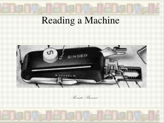 Reading a Machine
