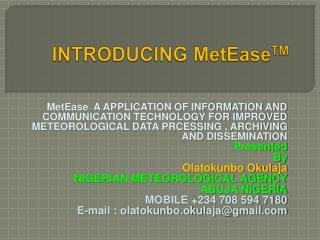 INTRODUCING MetEase TM