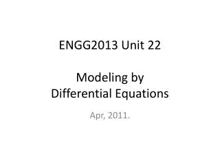 ENGG2013 Unit 22 Modeling by Differential Equations