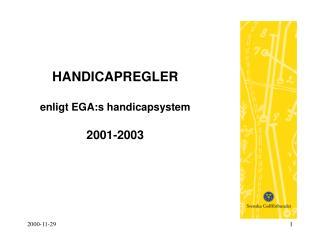 HANDICAPREGLER enligt EGA:s handicapsystem 2001-2003