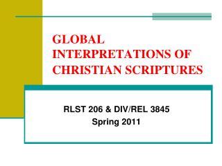 GLOBAL INTERPRETATIONS OF CHRISTIAN SCRIPTURES