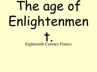 The age of Enlightenment.
