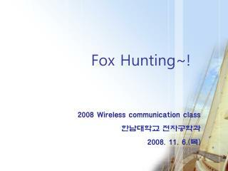 Fox Hunting~!
