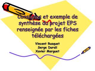 Consignes et exemple de synthèse du projet EPS renseignée par les fiches téléchargées