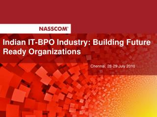 Indian IT-BPO Industry: Building Future Ready Organizations