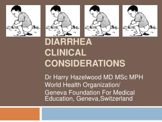 DIARRHEA CLINICAL CONSIDERATIONS
