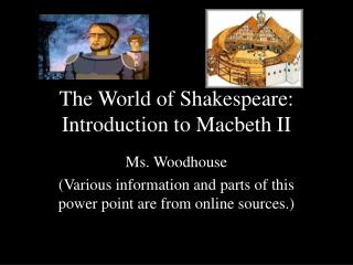 The World of Shakespeare: Introduction to Macbeth II
