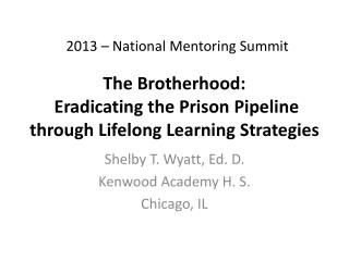 The  Brotherhood: Eradicating the Prison Pipeline through Lifelong Learning Strategies