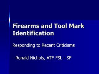 Firearms and Tool Mark Identification