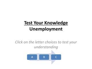 Test Your Knowledge Unemployment