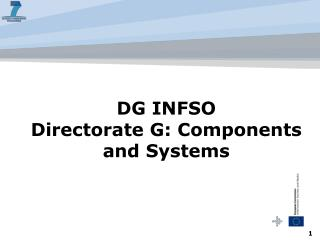 DG INFSO Directorate G: Components and Systems