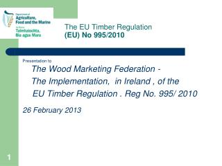 The EU Timber Regulation (EU) No 995/2010
