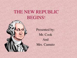 THE NEW REPUBLIC BEGINS !