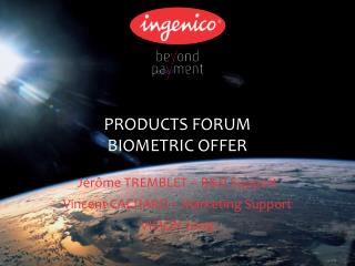 PRODUCTS FORUM BIOMETRIC OFFER