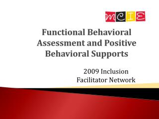 Functional Behavioral Assessment and Positive Behavioral Supports