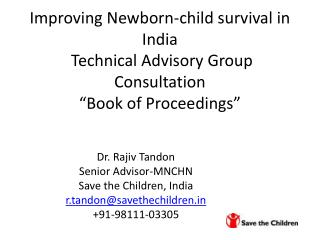 "Improving Newborn-child survival in India  Technical Advisory Group Consultation  ""Book of Proceedings"""