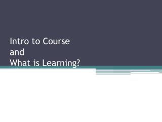 Intro to Course and What is Learning?