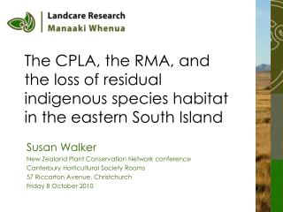 The CPLA, the RMA, and the loss of residual indigenous species habitat in the eastern South Island