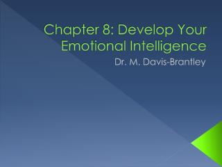 Chapter 8: Develop Your Emotional Intelligence