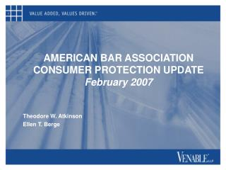 AMERICAN BAR ASSOCIATION CONSUMER PROTECTION UPDATE February 2007