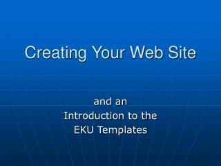 Creating Your Web Site