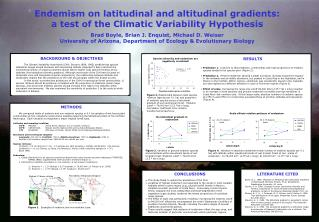 Endemism on latitudinal and altitudinal gradients: a test of the Climatic Variability Hypothesis Brad Boyle, Brian J. E