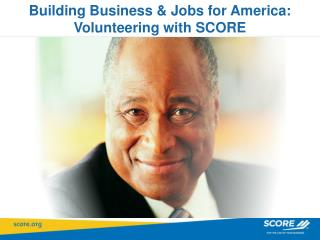 Building Business & Jobs for America: Volunteering with SCORE