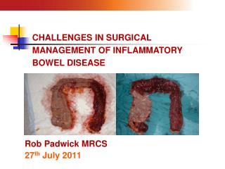 Rob Padwick MRCS 27 th July 2011